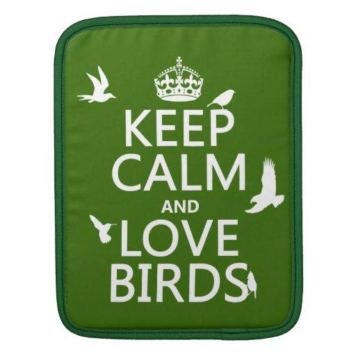 Guarde la calma y ame los pájaros (cualquier color funda para iPads