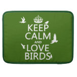 Guarde la calma y ame los pájaros (cualquier color funda para macbook pro