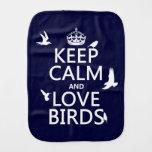 Guarde la calma y ame los pájaros (cualquier color paños para bebé