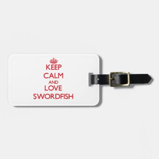 Guarde la calma y ame los peces espadas etiquetas maleta