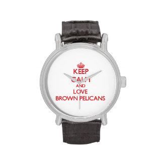 Guarde la calma y ame los pelícanos de Brown Reloj