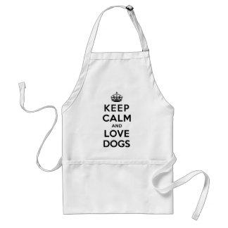 Guarde la calma y ame los perros delantal