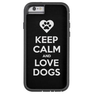 Guarde la calma y ame los perros funda de iPhone 6 tough xtreme
