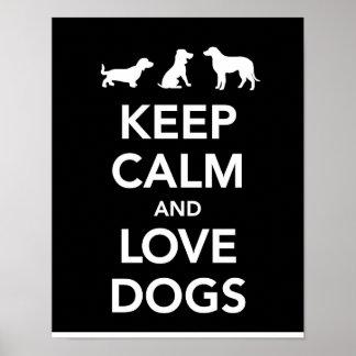 Guarde la calma y ame los perros posters
