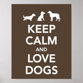 Guarde la calma y ame los perros poster