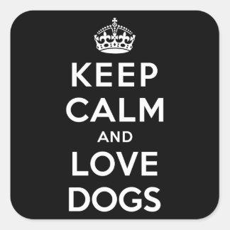 Guarde la calma y ame los perros calcomanía cuadradas personalizada