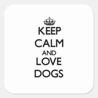 Guarde la calma y ame los perros pegatinas cuadradases