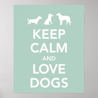 Guarde la calma y ame los perros póster