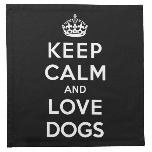 Guarde la calma y ame los perros servilleta