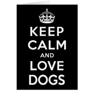 Guarde la calma y ame los perros tarjeta pequeña