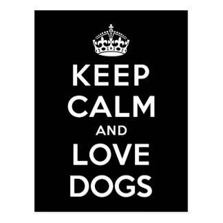 Guarde la calma y ame los perros tarjeta postal
