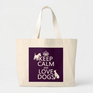 Guarde la calma y ame los perros - todos los bolsa tela grande