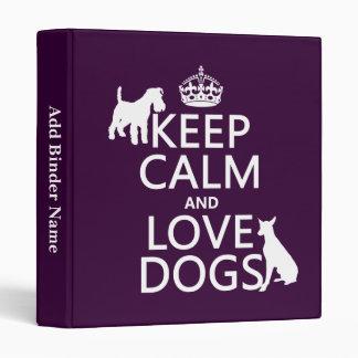 """Guarde la calma y ame los perros - todos los color carpeta 1"""""""