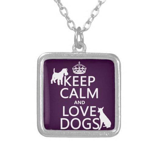 Guarde la calma y ame los perros - todos los color collar