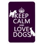 Guarde la calma y ame los perros - todos los color imán