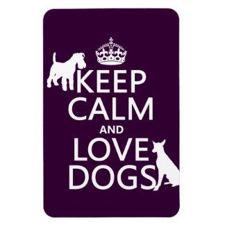 Guarde la calma y ame los perros - todos los color imanes flexibles