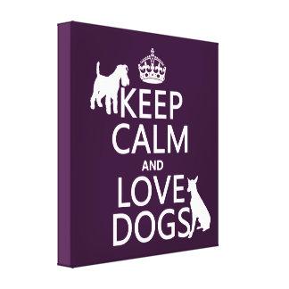 Guarde la calma y ame los perros - todos los color impresión en lona