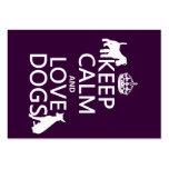 Guarde la calma y ame los perros - todos los color tarjetas de visita