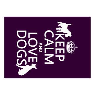 Guarde la calma y ame los perros - todos los color tarjetas de visita grandes