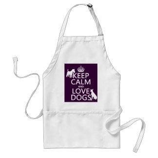 Guarde la calma y ame los perros - todos los delantal