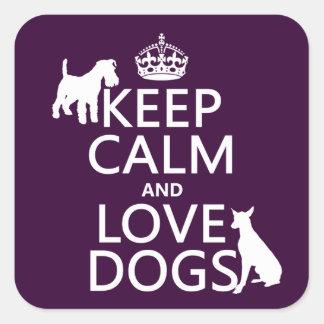 Guarde la calma y ame los perros - todos los pegatina cuadrada