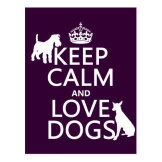 Guarde la calma y ame los perros - todos los tarjeta postal