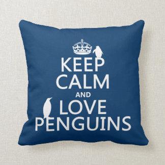 Guarde la calma y ame los pingüinos cualquier col cojin