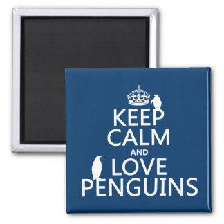Guarde la calma y ame los pingüinos (cualquier imán cuadrado