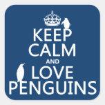 Guarde la calma y ame los pingüinos (cualquier colcomanias cuadradases