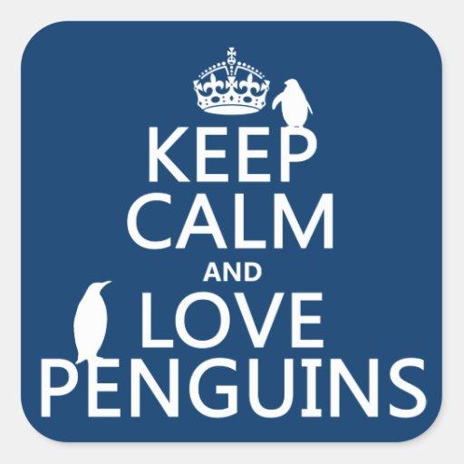 Guarde la calma y ame los pingüinos (cualquier pegatina cuadrada