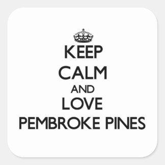Guarde la calma y ame los pinos del Pembroke Pegatina Cuadrada