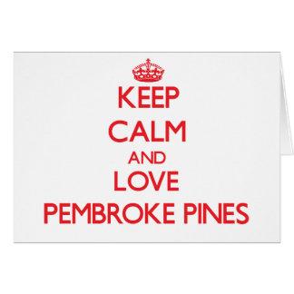 Guarde la calma y ame los pinos del Pembroke Tarjeta De Felicitación