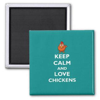 Guarde la calma y ame los pollos imán cuadrado