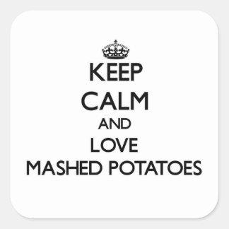 Guarde la calma y ame los purés de patata pegatina cuadrada
