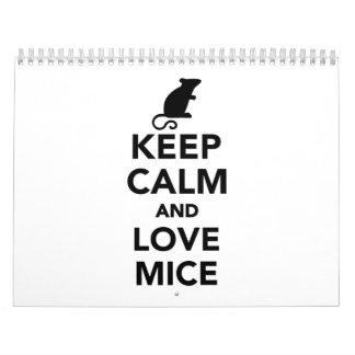 Guarde la calma y ame los ratones calendario