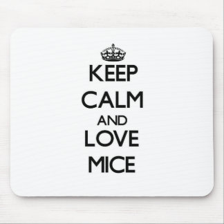 Guarde la calma y ame los ratones tapete de raton