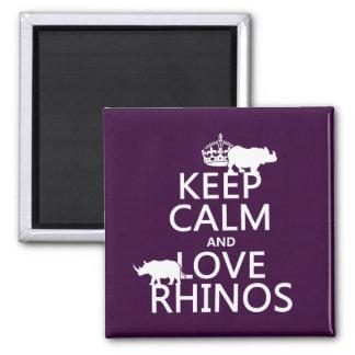 Guarde la calma y ame los Rhinos cualquier color Iman De Frigorífico