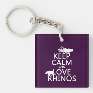Guarde la calma y ame los Rhinos (cualquier color  Llavero