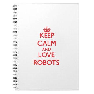 Guarde la calma y ame los robots libretas espirales