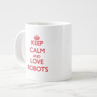 Guarde la calma y ame los robots taza grande