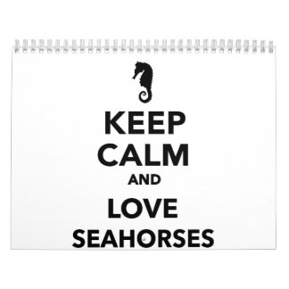 Guarde la calma y ame los seahorses calendario de pared