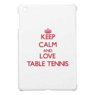 Guarde la calma y ame los tenis de mesa