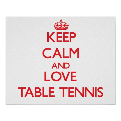 Guarde la calma y ame los tenis de mesa posters