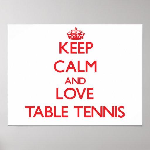 Guarde la calma y ame los tenis de mesa poster