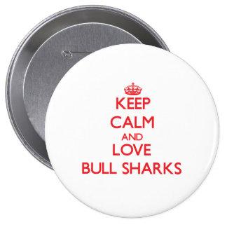 Guarde la calma y ame los tiburones de Bull Pins