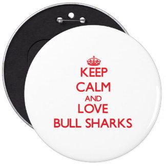 Guarde la calma y ame los tiburones de Bull Pin