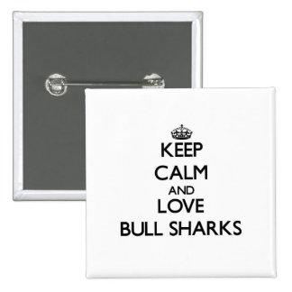 Guarde la calma y ame los tiburones de Bull
