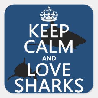 Guarde la calma y ame los tiburones (los colores pegatina cuadrada