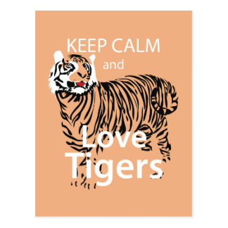 Guarde la calma y ame los tigres postal