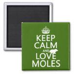 Guarde la calma y ame los topos (cualquier color d imán